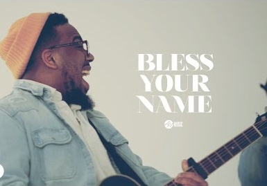 [MP3 DOWNLOAD] Bless Your Name - All Nations Music ft. Chandler Moore