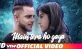 Millind Gaba new single punjabi song Main Tera Ho Gaya Best Punjabi single song Main Tera Ho Gaya 2018 week