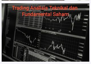 Trading Analisis Teknikal dan Fundamental Saham