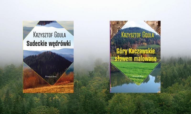 Sudeckie wędrówki i Góry Kaczawskie słowem malowane Krzysztofa Gduli