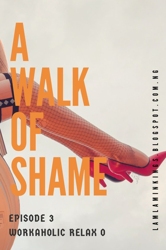 A Walk Of Shame Workaholic Relax o
