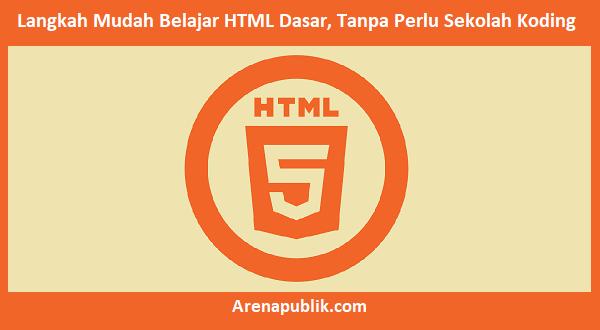 Langkah Mudah Belajar HTML Dasar