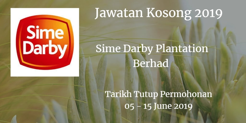 Jawatan Kosong Sime Darby Plantation Berhad  05 - 15 June 2019