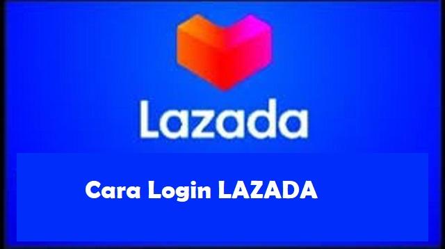 Cara Login Lazada
