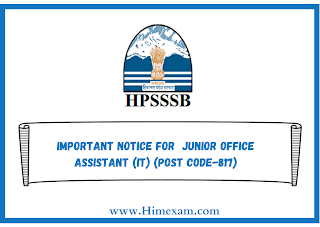 Important Notice for  Junior office Assistant (IT) (Post Code-817)