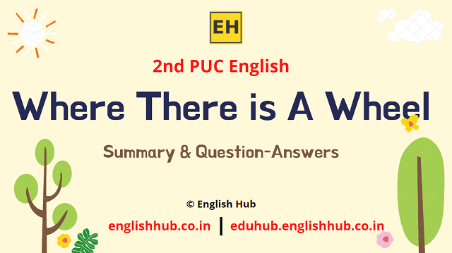 2nd PUC English: Where There is A Wheel | Summary and Question-Answers