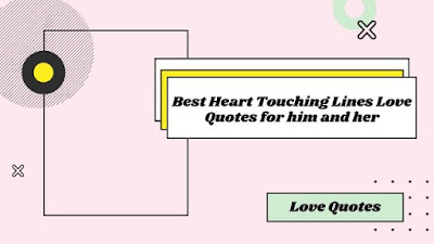 Best Heart Touching Lines Love Quotes for him and her
