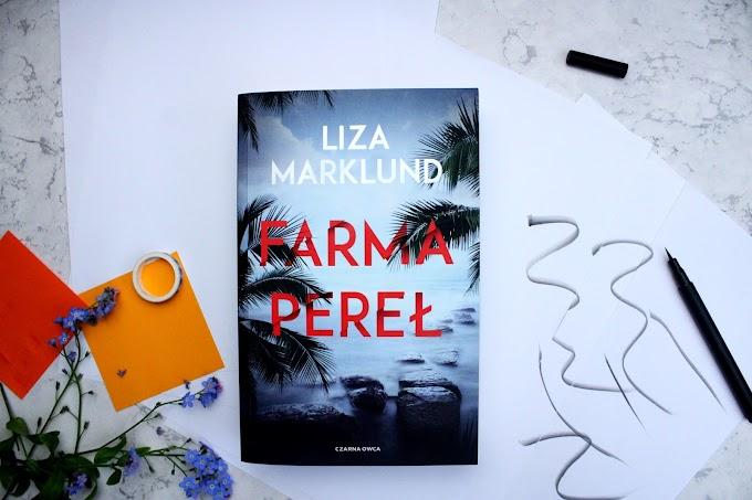 """""""Farma Pereł"""" według Liza Marklund"""