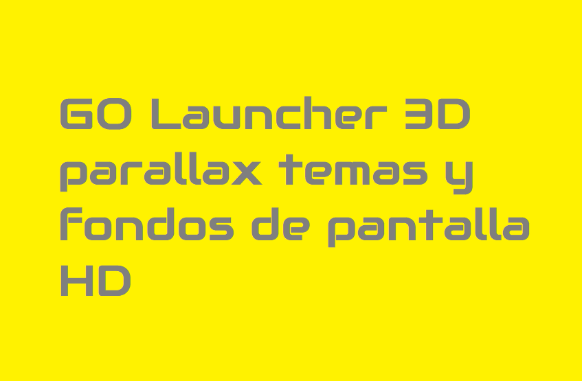 GO Launcher 2.48 3D parallax Themes & HD Wallpapers