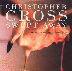 Swept away. Christopher Cross. Los problemas crecen. Aloha