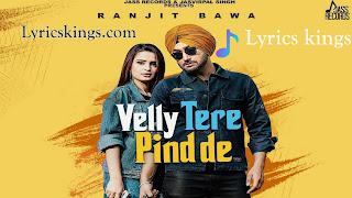 Velly Tere Pind De Song Lyrics : Ranjit Bawa Happy Raikoti
