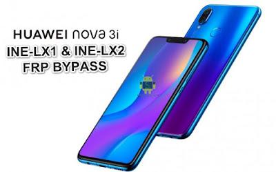 Huawei Nova 3i [INE-LX1,INE-LX2] FRP Bypass Downgread Offical Stock RomFirmwareFlash file Download