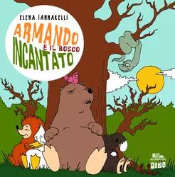 Armando e il bosco incantato