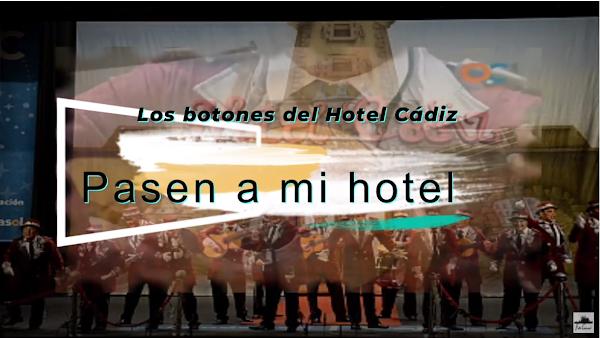"""Pasodoble con LETRA """"Pasen a mi hotel"""". Comparsa """"Los botones del Hotel Cádiz"""" (2013)"""