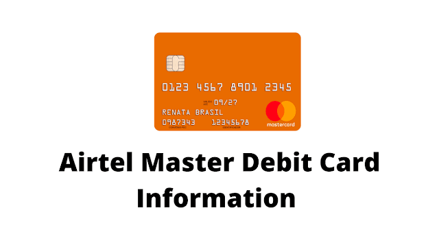 एयरटेल मास्टर डेबिट कार्ड की जानकारी