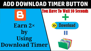 How To Add Download Timer Button With 2 Ads Slot In Blogger Post