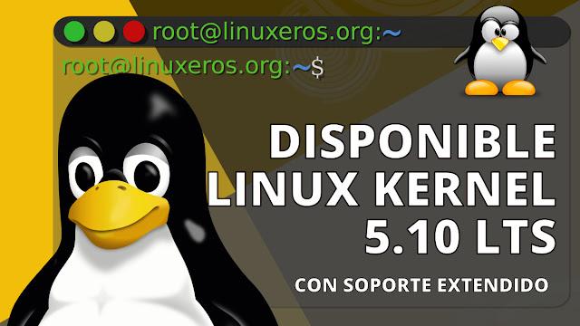 Linux Kernel 5.10 LTS lanzamiento oficial, esto es lo nuevo