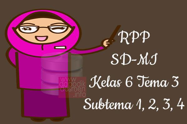 RPP Tematik SD/MI Kelas 6 Tema 3 Subtema 1 2 3 4 Semester 1, Download RPP Kelas 6 Tema 3 Subtema 1 2 3 4 Kurikulum 2013 SD/MI Revisi Terbaru, RPP Silabus Tematik Kelas 6