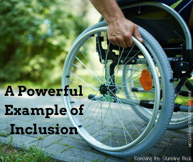 A Powerful Example of Inclusion; Removng the Stumbling Block