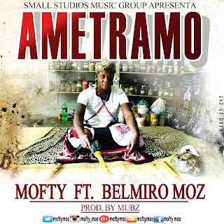 Mofty Feat. Belmiro Moz - Ametramo (Prod. Mubz)