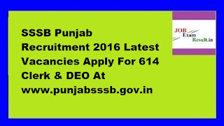 SSSB Punjab Recruitment 2016 Latest Vacancies Apply For 614 Clerk & DEO At www.punjabsssb.gov.in