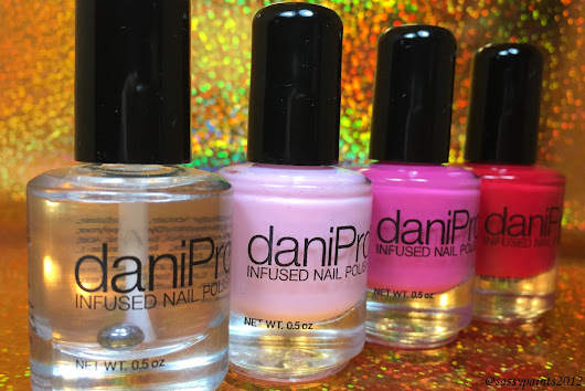 daniPro Infused Nail Polish Swatches & Review