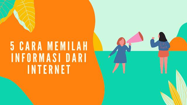 5 Cara Memilah Informasi dari Internet