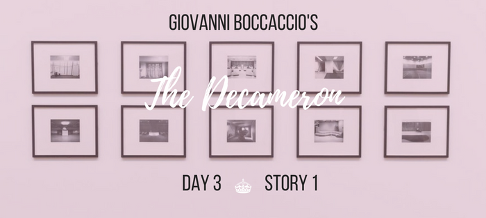 Summary of Giovanni Boccaccio's The Decameron Day 3 Story 1