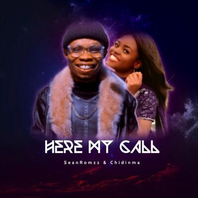 "SeanRomzzy & Chidinma - Here My Call ""Music Mp3"""