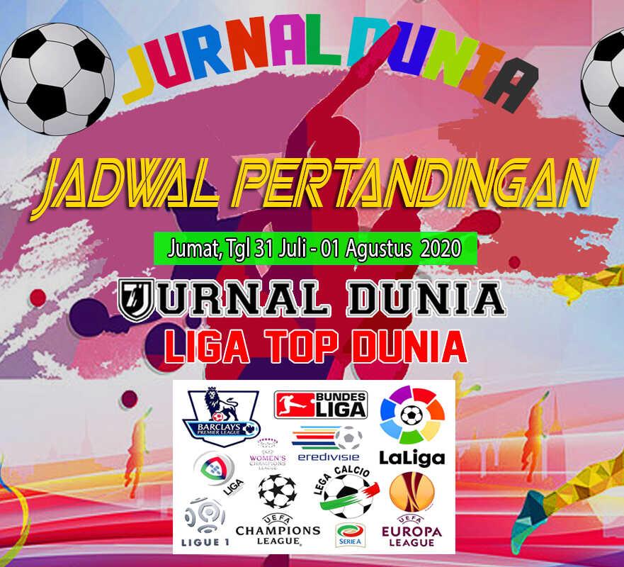 Jadwal Pertandingan Sepakbola Hari Ini, Jumat Tgl 31 Juli - 01 Agustus 2020