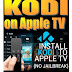 How to Install Latest Kodi 17.3 on Apple TV