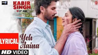 ये आईना Yeh Aaina Lyrics In Hindi - Kabir Singh