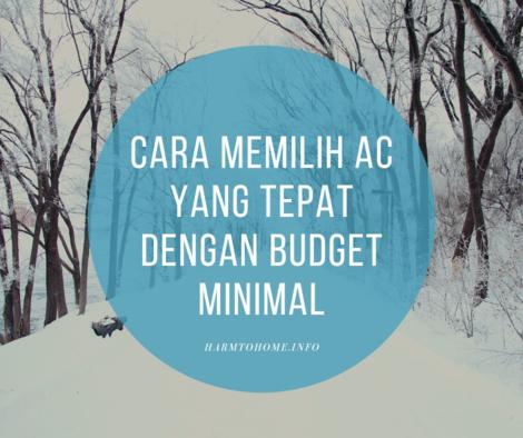 Cara Memilih AC Yang Tepat Dengan Budget Minimal