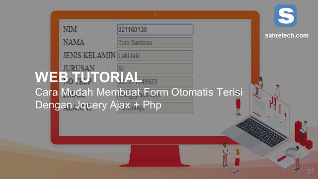 Mudah Membuat Form Otomatis terisi Atau Autofill Dengan Jquery Ajax
