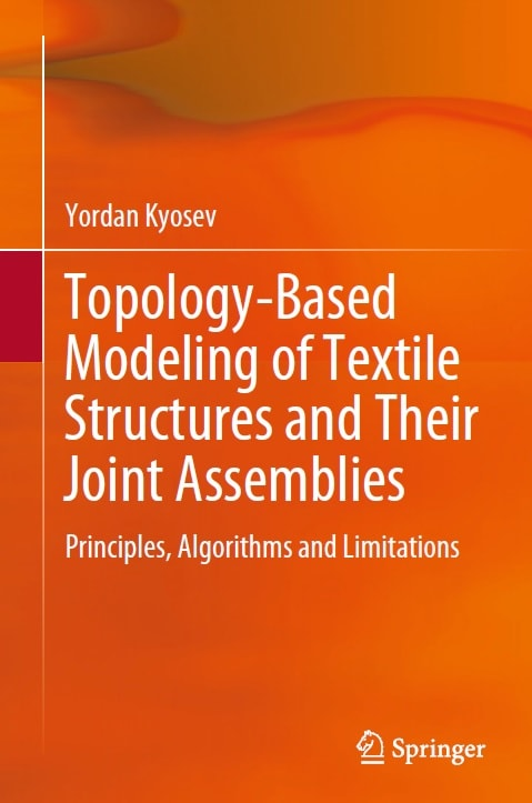 Topology-Based Modeling of Textile Structures and Their Joint Assemblies: Principles, Algorithms and Limitations