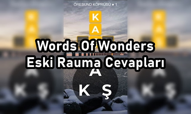Words Of Wonders Eski Rauma Cevaplar