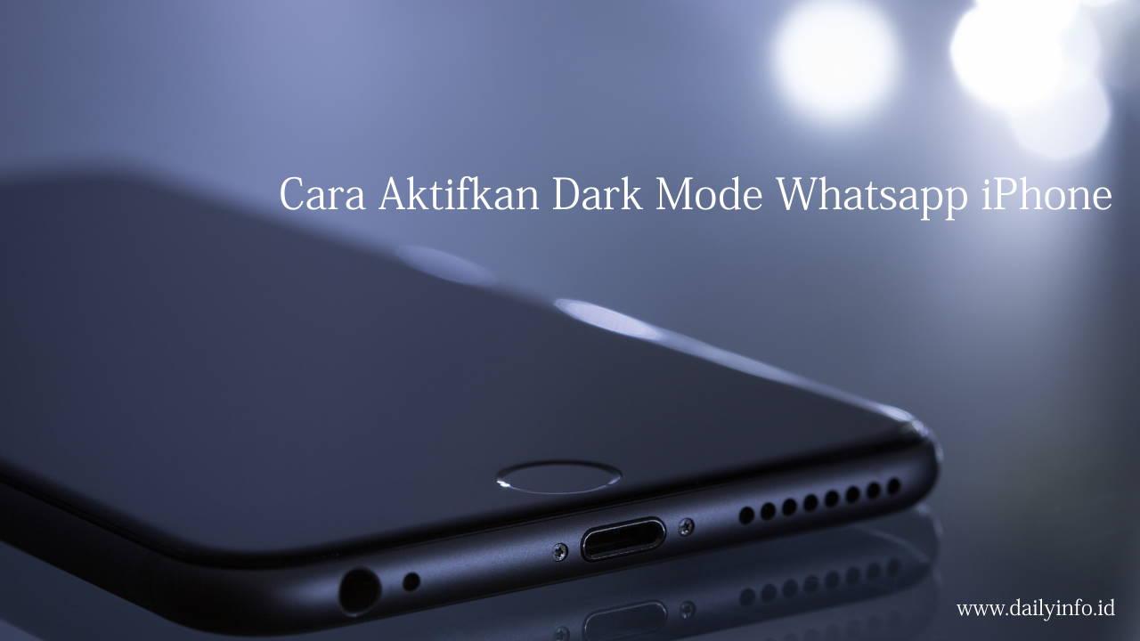 Cara Aktifkan Dark Mode Whatsapp iPhone
