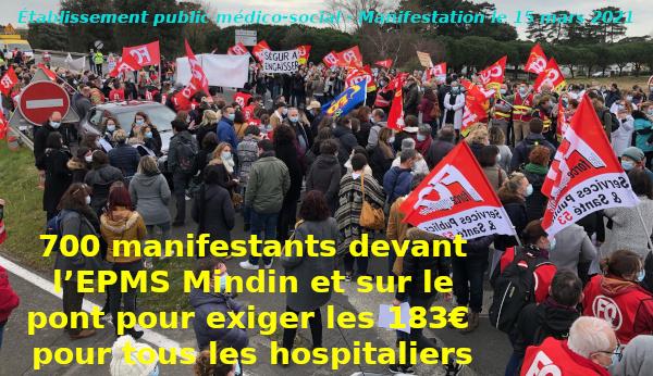 700 MANIFESTANTS DEVANT L'EPMS MINDIN ET SUR LE PONT - 183€ POUR TOUS LES HOSPITALIERS