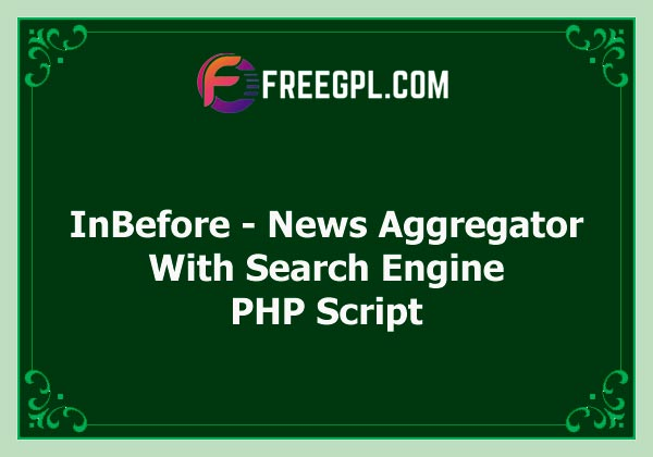 InBefore – News Aggregator with Search Engine v1.0.4 Free Download