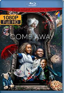 Érase una vez (Come Away) (2020) [1080p BRrip] [Latino-Inglés] [LaPipiotaHD]