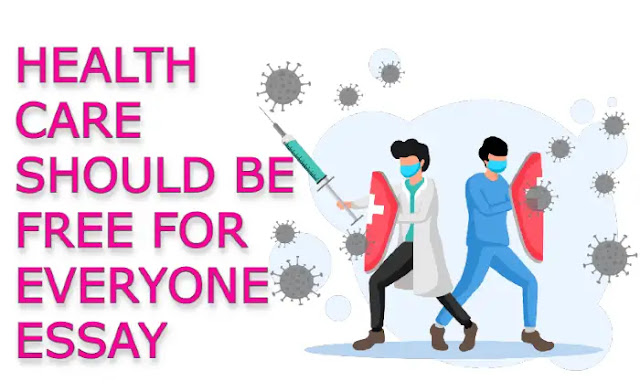 health care should be free for everyone essay