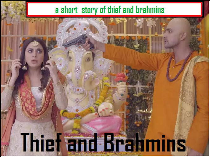 A Short Story:The Thief and Brahmin