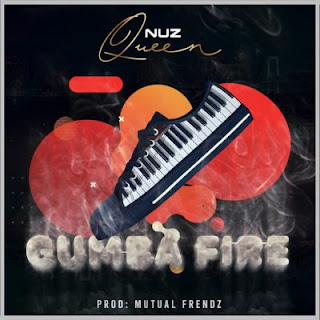Nuz Queen – Gumba Fire ( 2019 ) [DOWNLOAD]