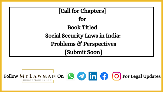 [Call for Chapters] for Book Titled Social Security Laws in India: Problems & Perspectives [Submit Soon]