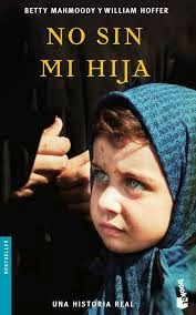 No sin mi hija, de Betty Mahmoody y William Hoffer.