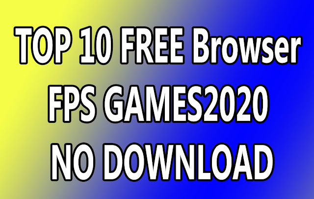 TOP 10 FREE Browser FPS GAMES - 2020 | NO DOWNLOAD
