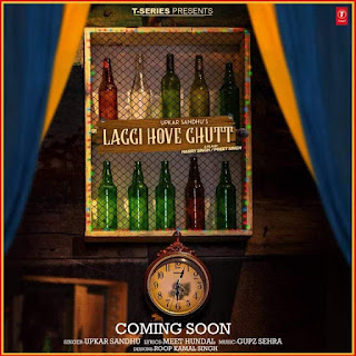 Laggi Hove Ghutt Lyrics – Upkar Sandhu Song