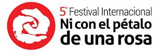 """Festival """"Ni Con El Pétalo De Una Rosa"""" 2018"""