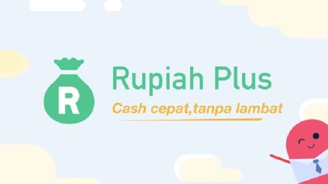 RupiahPlus – Aplikasi Pinjaman Online Langsung Cair Tanpa Ribet