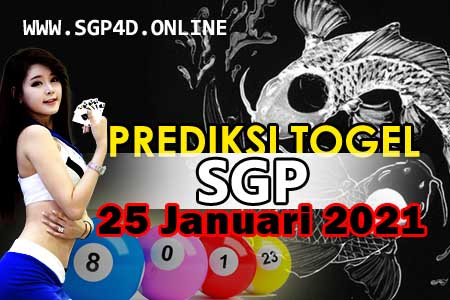 Prediksi Togel SGP 25 Januari 2021